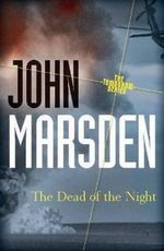 The Dead of the Night 20th Anniversary Edition : The Tomorrow Series : Book 2 - John Marsden