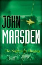 The Night is for Hunting 20th Anniversary Edition : Tomorrow : Book 6 - John Marsden