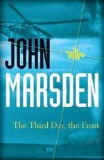 The Third Day, the Frost 20th Anniversary Edition : The Tomorrow Series : Book 3 - John Marsden