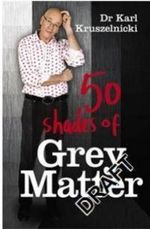 50 Shades of Grey Matter - Karl Kruszelnicki