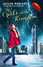 The Cracks in the Kingdom : The Colours of Madeleine : Book 2 - Jaclyn Moriarty