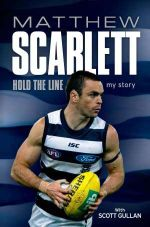 Hold the Line : My Story - Matthew Scarlett