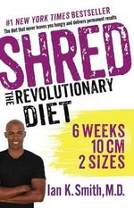 Shred : The Revolutionary Diet - Ian K. Smith
