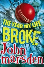 The Year My Life Broke - John Marsden
