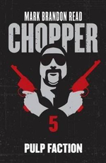 Chopper 5 : Pulp Faction - Mark Brandon Read