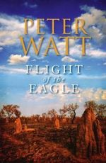 Flight of the Eagle - Peter Watt