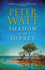 Shadow of the Osprey - Peter Watt