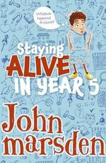 Staying Alive in Year 5 - John Marsden
