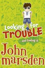 Looking for Trouble - John Marsden