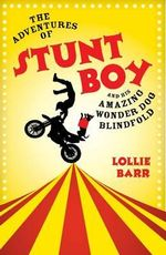 The Adventures of Stunt Boy and His Amazing Wonder Dog Blindfold - Lollie Barr
