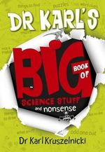 Dr Karl's Big Book of Science Stuff and Nonsense - Dr Karl Kruszelnicki