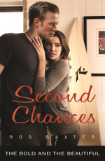 The Bold and the Beautiful : Second Chances - Ros Baxter