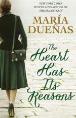 The Heart Has its Reasons - Maria Duenas