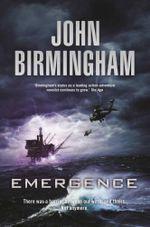Emergence : A Dave Hooper Novel : Book 1 - John Birmingham