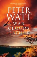 War Clouds Gather - Peter Watt
