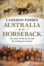 Australia on Horseback - Cameron Forbes