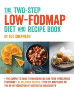 The Two-Step Low-FODMAP Diet and Recipe Book - Sue Shepherd