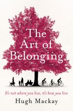 The Art of Belonging - No More Signed Copies Available* - Hugh Mackay