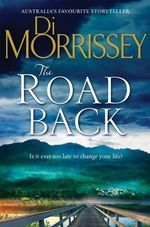 The Road Back : No More Signed Copies Available!* - Di Morrissey