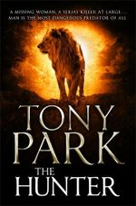 The Hunter : Signed Copies Available!* - Tony Park