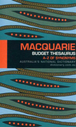 Macquarie Budget Thesaurus 2012 : A-Z of Synonyms - Macquarie Dictionary