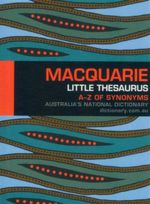 Macquarie Little Thesaurus 2012 : A-Z of Synonyms - Macquarie Dictionary