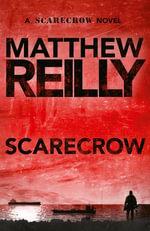 Scarecrow : Scarecrow : Book 3 - Matthew Reilly