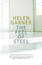 The Feel of Steel - Helen Garner