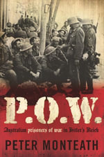 P.O.W. : Australian Prisoners of War in Hitler's Reich - Peter Monteath