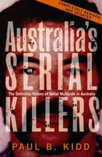 Australia's Serial Killers - Paul B. Kidd