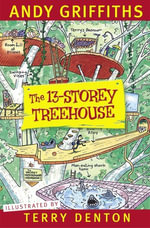 The 13-Storey Treehouse : Treehouse : Book 1 - Andy Griffiths