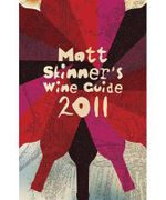 Matt Skinner's Wine Guide 2011 - Matt Skinner