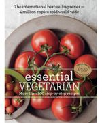 Essential Vegetarian : Essential Series - Murdoch Books Test Kitchen