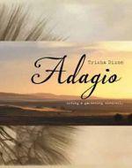 Adagio : Living & Gardening Mindfully - Trisha Dixon