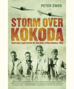 Storm over Kokoda : Australia's Epic Battle for the Skies of New Guinea, 1942 - Peter Ewer