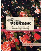 Minxy Vintage : How to Customise and Wear Vintage Clothing - Kelly Doust