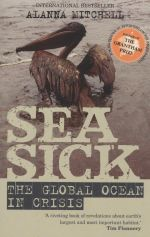 Seasick :  The Global Ocean in Crisis - Alanna Mitchell