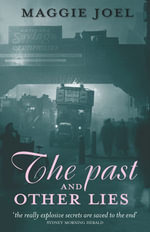 The Past and Other Lies - Maggie Joel