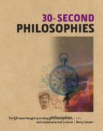 30-Second Philosophies  : 30-Second Series