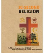 30-Second Religion : 30-Second Series - Russell Re Manning