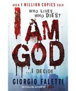 I am God : Who lives... who dies? ...I decide - Giorgio Faletti