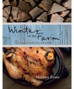Winter on the Farm : Matthew Evans Series - Matthew Evans