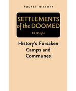 Pocket History : Settlements of the Doomed  : Pocket History Series - Ed Wright