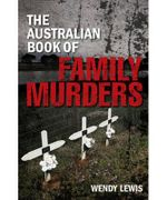 The Australian Book of Family Murders - Wendy Lewis