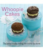 Whoopie Cakes : The cakey cookie taking the world by storm - Susanna Tee
