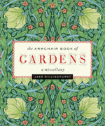 The Armchair Book of Gardens  :  A Miscellany - Jane Billinghurst