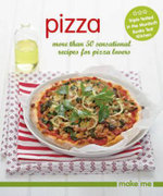 Make Me : Pizza - Murdoch Books Test Kitchen