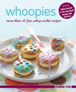 Make Me : Whoopies - Murdoch Books Test Kitchen