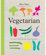 Vegetarian  :  141 Recipes Celebrating Fresh, Seasonal Ingredients - Alice Hart