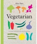 Vegetarian : 141 Recipes Celebrating Fresh, Seasonal Ingredients - Alice Hart